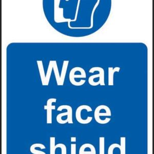 Wear Face Shield Sign, Rigid PVC (400mm X 600mm)
