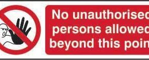 No Unauthorised Persons Allowed Beyond This Point Sign, Self Adhesive Vinyl (600mm X 200mm)