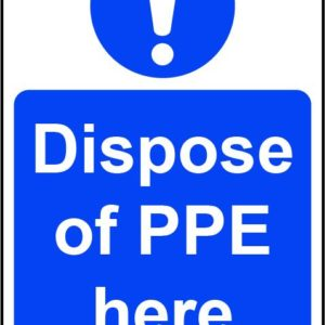 Dispose Of PPE Here Rigid PVC Wall Sign (200 X 300mm)