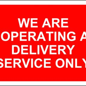 We Are Operating A Delivery Service Only Temporary Road Sign (600 X 450mm)